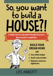 so-you-want-to-build-a-house-les-abbott
